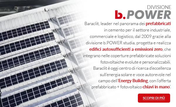 Baraclit dal 2009 grazie alla divisione b.POWER studia, progetta e realizza edifici autosufficienti a emissioni zero