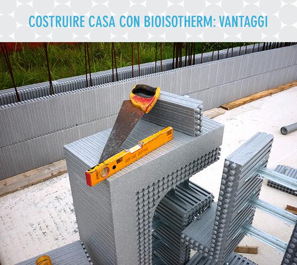 Costruire casa con Bioisotherm: vantaggi