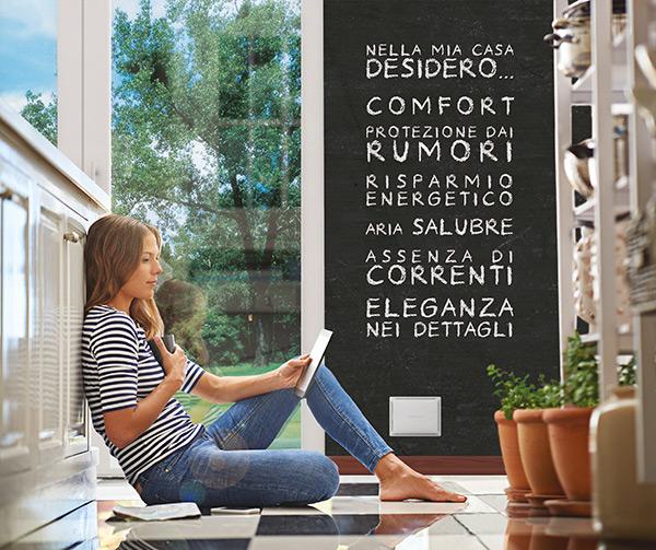 Nella mia casa desidero... comfort, protezione dai rumori, risparmio energetico, aria salubre, assenza di correnti ed eleganza nei dettagli