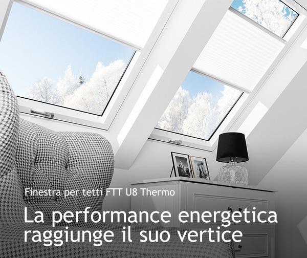 Finestra per tetti FTT U8 Thermo. La performance energetica raggiunge il suo vertice.