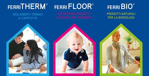 Ferri THERM - Ferri FLOOR - Ferri BIO