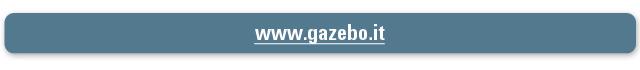 Visita il sito www.gazebo.it