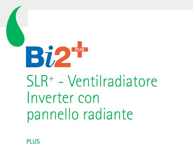 Bi2+ SLR+ - Ventilradiatore Inverter con pannello radiante