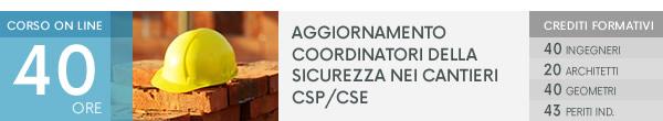 Corso on line: Aggiornamento Coordinatori della Sicurezza nei Cantieri CSP/CSE. 40 Ingegneri, 20 Architetti, 40 Geometri, 43 Periti Ind. Scopri di più!