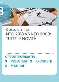 Corso on line: NTC 2018 Vs NTC 2008 - Tutte le novità. Scopri di più!