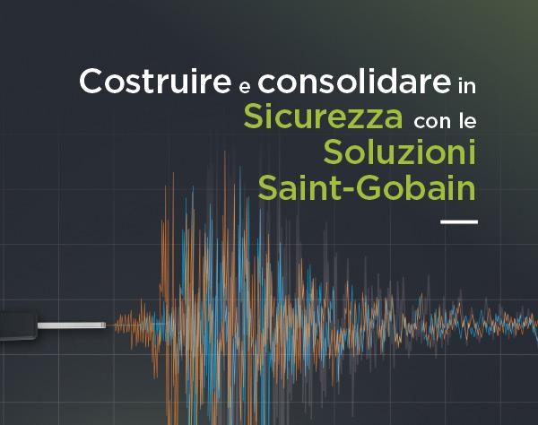 Costruire e consolidare in sicurezza con le soluzioni Saint-Gobain