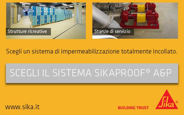 Scegli un sistema di impermeabilizzazione totalmente incollato. Scegli il Sistema SikaProof A&P