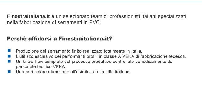 Finestraitaliana.it è un selezionato team di professionisti italiani specializzati nella fabbricazione di serramenti in PVC