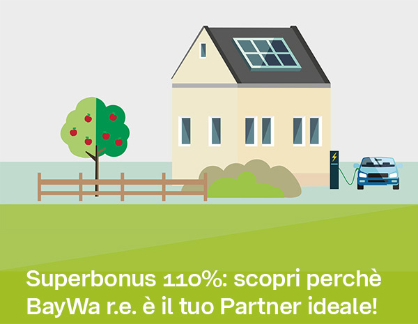 Superbonus 110%: scopri perchè BayWa r.e. è il tuo Partner ideale!