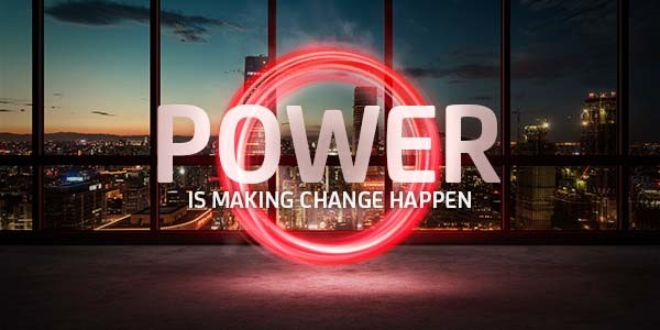 Power is making change happen