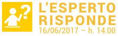 L'ESPERTO RISPONDE 16/06/2017 – h. 14.00