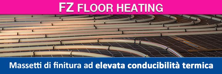 FZ Floor heating - Massetti di finitura ad elevata conducibilità termica