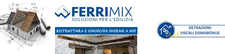 Ferrimix - Ristruttura e consolida insieme a noi