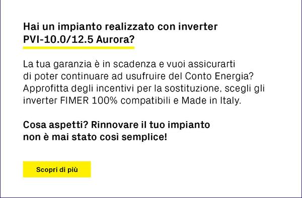 Hai un impianto realizzato con inverter PVI-10.0/12.5 Aurora? Scopri di più