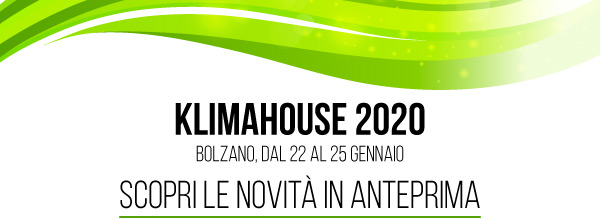 Klimahouse 2020. Bolzano, dal 22 al 25 Gennaio. Scopri le novità in anteprima