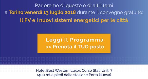 Scoprilo a Torino, il 13 luglio durante il convegno gratuito: Il FV e i nuovi sistemi energetici per le città. Leggi il Programma e Prenota il tuo posto