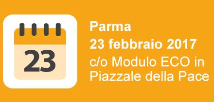 Parma, 23 febbraio 2017 c/o Modulo ECO in Piazzale della Pace