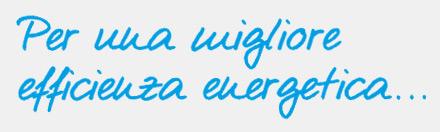 Per una migliore efficienza energetica...
