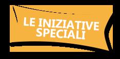 Le iniziative speciali