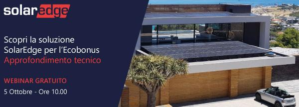 Scopri la soluzione SolarEdge per l'Ecobonus. Webinar gratuito lunedì 5 ottobre ore 10:00