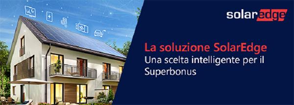 SolarEdge - La soluzione SolarEdge. Una scelta intelligente per il Superbonus