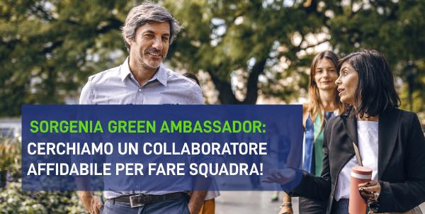 Sorgenia Green Ambassador: Cerchiamo un collaboratore affidabile per fare squadra!