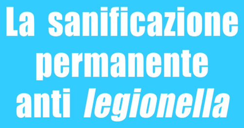 La sanificazione permanente antilegionella