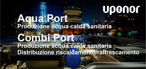 Uponor. Aqua Port e Combi Port: Produzione acqua calda sanitaria