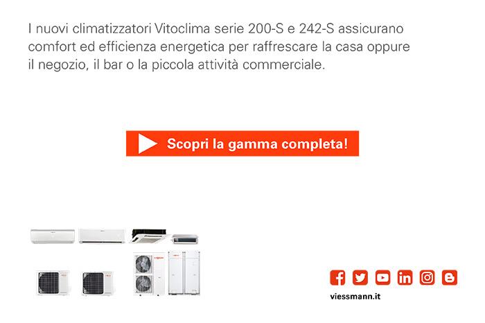 I nuovi climatizzatori Vitoclima serie 200-S e 242-S assicurano comfort ed efficienza energetica per raffrescare la casa oppure il negozio, il bar o la piccola attività commerciale.