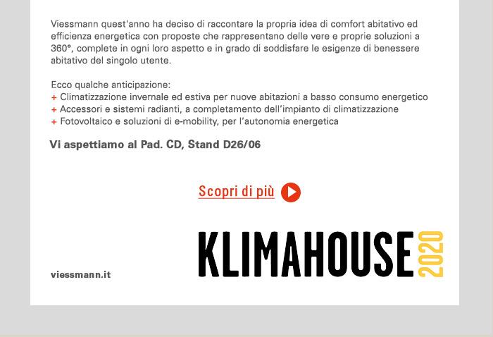 Vi aspettiamo al Pad. CD, Stand D26/06 a Klimahouse 2020. Scopri di più