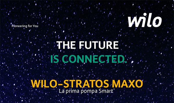 THE FUTURE IS CONNECTED. WILO-STRATOS MAXO. La prima pompa Smart